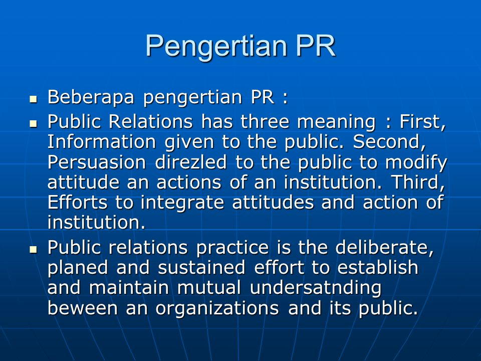 Pengertian PR Beberapa pengertian PR :