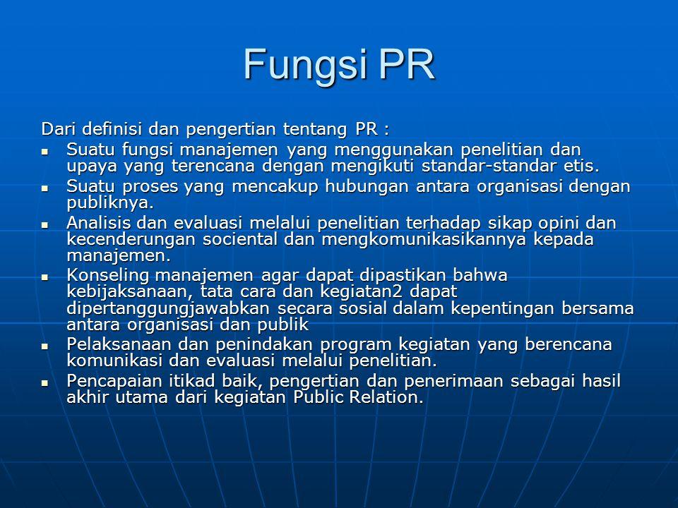 Fungsi PR Dari definisi dan pengertian tentang PR :