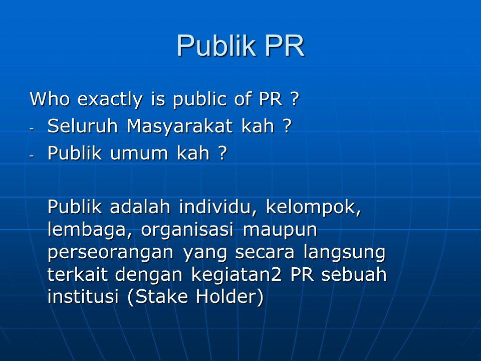 Publik PR Who exactly is public of PR Seluruh Masyarakat kah