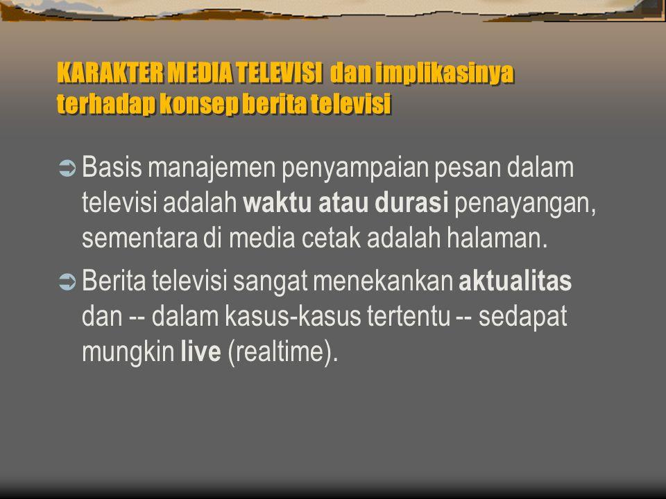 KARAKTER MEDIA TELEVISI dan implikasinya terhadap konsep berita televisi