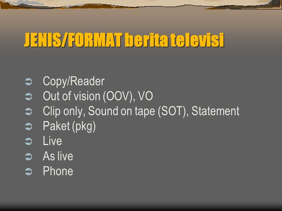 JENIS/FORMAT berita televisi