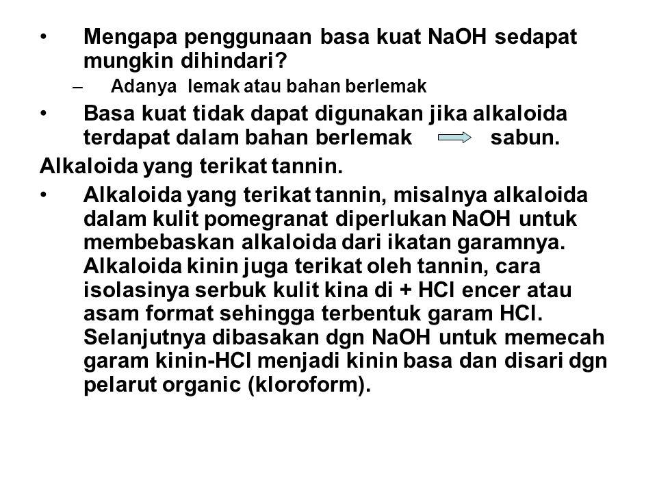 Mengapa penggunaan basa kuat NaOH sedapat mungkin dihindari