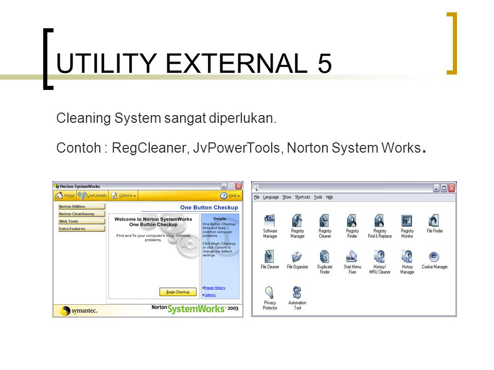 UTILITY EXTERNAL 5 Cleaning System sangat diperlukan.
