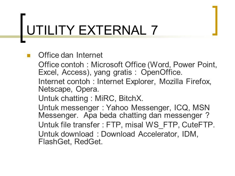 UTILITY EXTERNAL 7 Office dan Internet