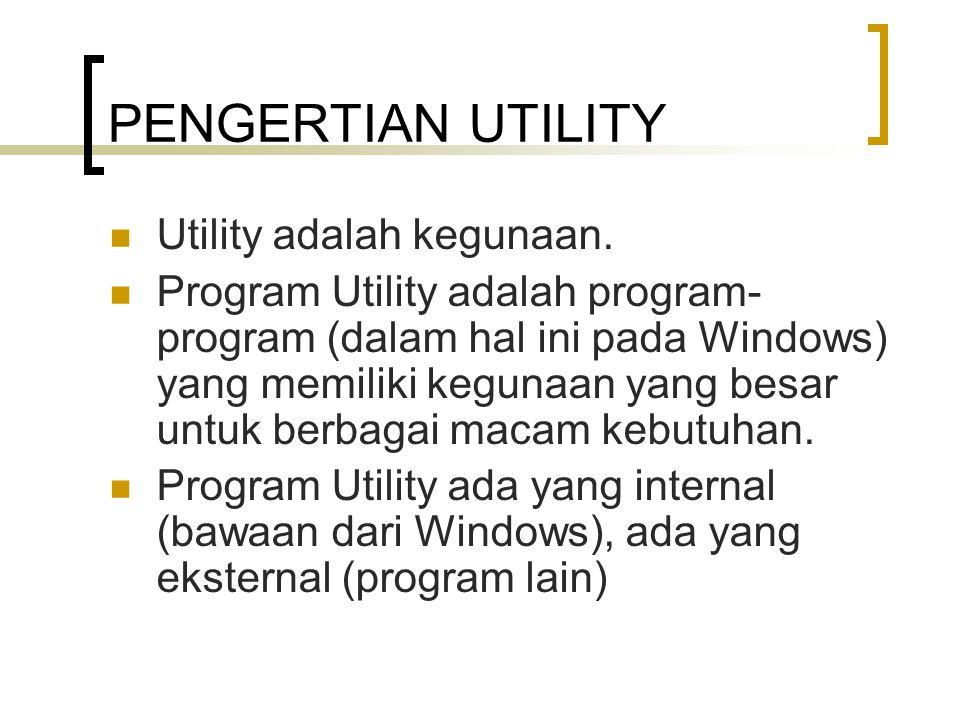 PENGERTIAN UTILITY Utility adalah kegunaan.