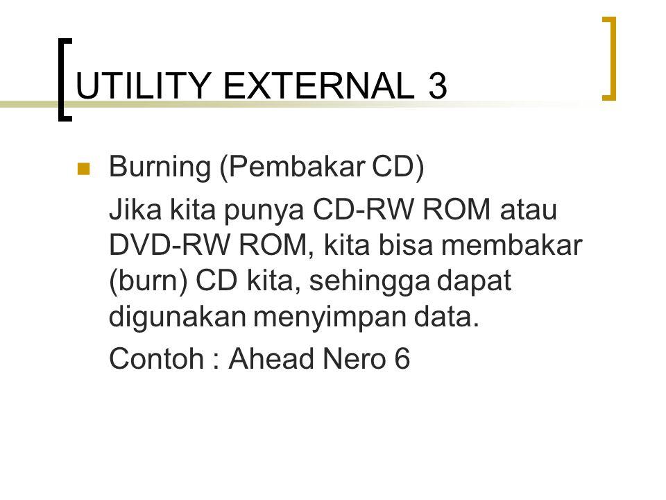 UTILITY EXTERNAL 3 Burning (Pembakar CD)