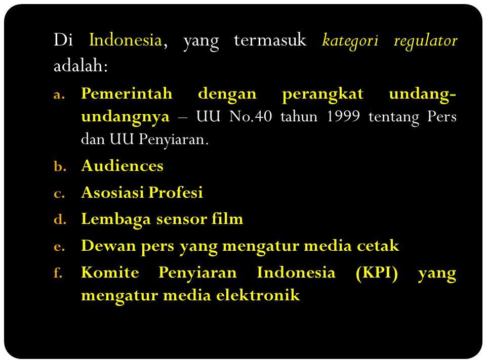 Di Indonesia, yang termasuk kategori regulator adalah:
