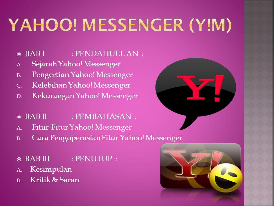 YAHOO! MESSENGER (Y!M) BAB I : PENDAHULUAN : Sejarah Yahoo! Messenger