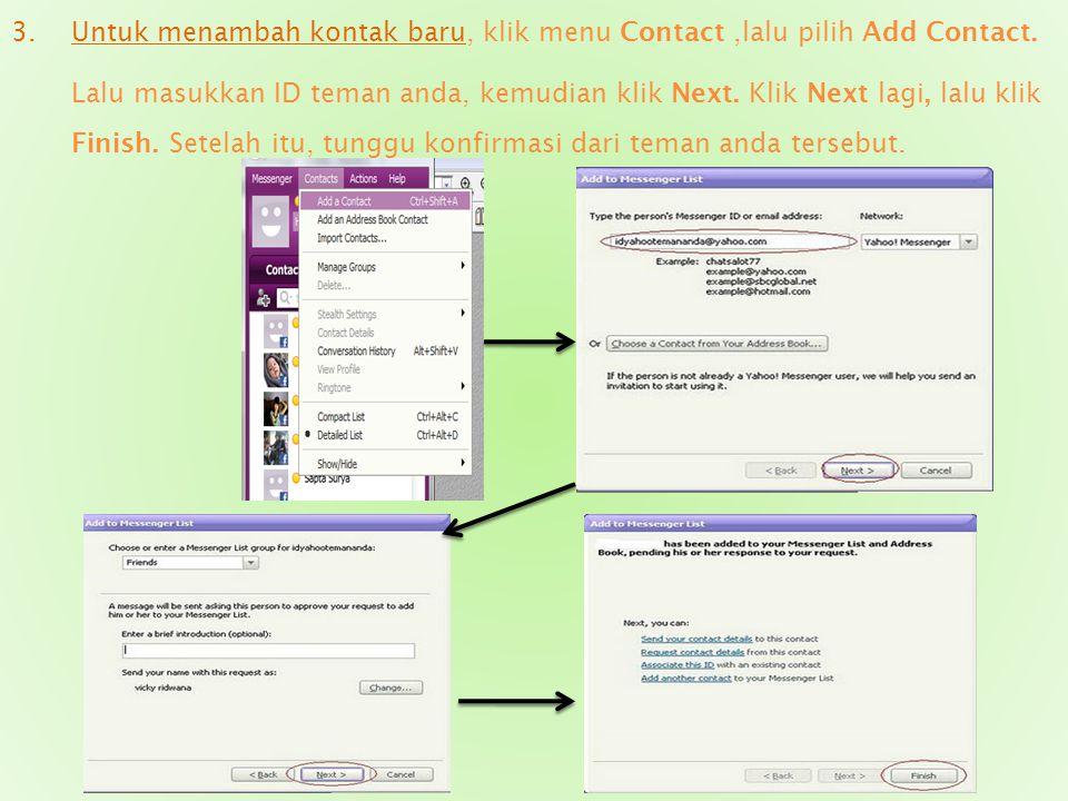 Untuk menambah kontak baru, klik menu Contact ,lalu pilih Add Contact.