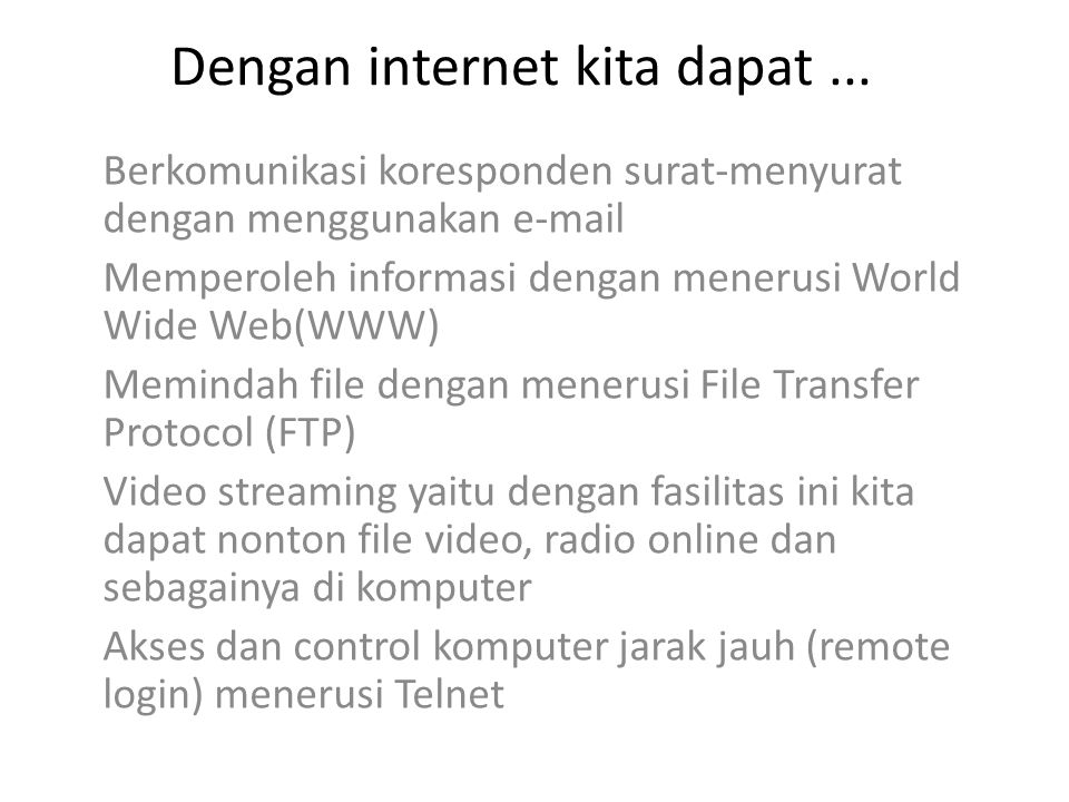 Dengan internet kita dapat ...