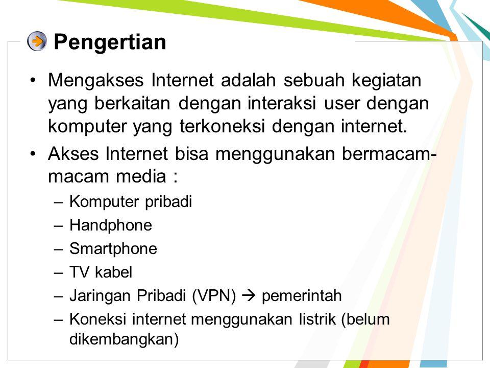 Pengertian Mengakses Internet adalah sebuah kegiatan yang berkaitan dengan interaksi user dengan komputer yang terkoneksi dengan internet.