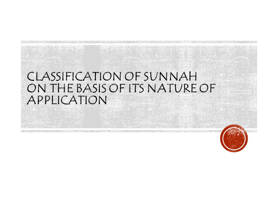 Classification of sunnah on the basis of its nature of application