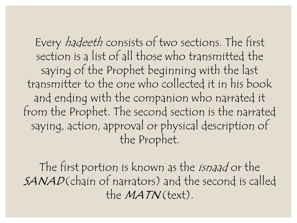Every hadeeth consists of two sections