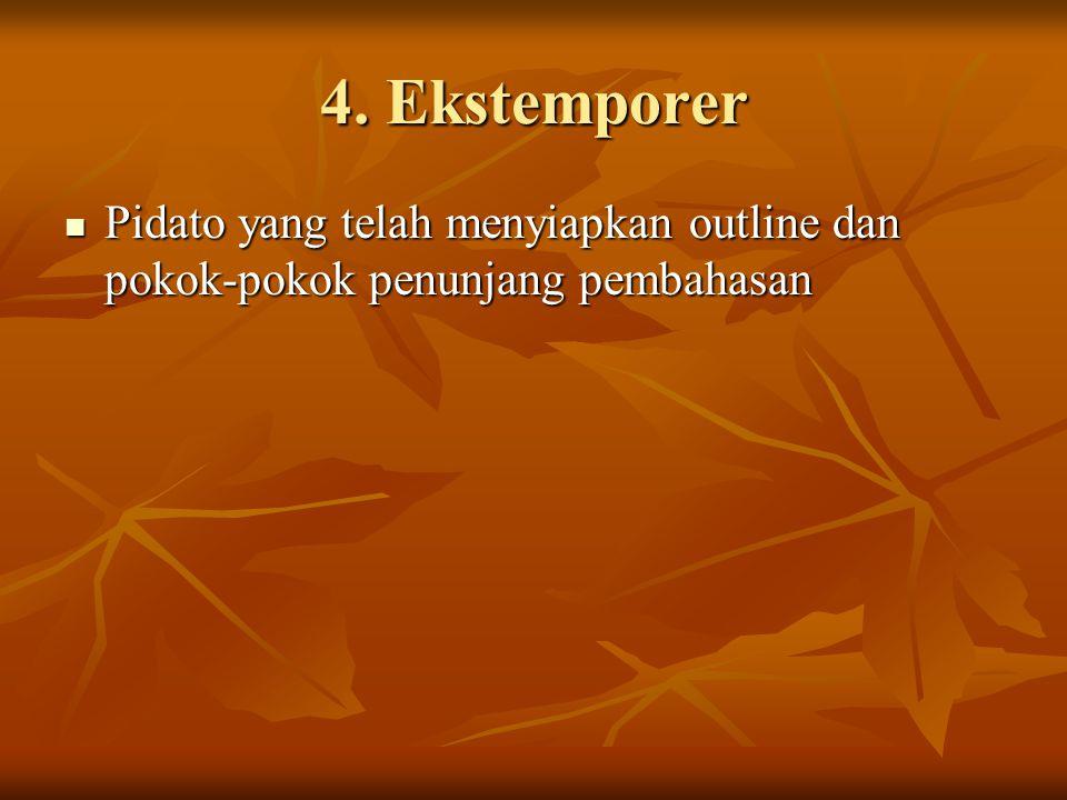 4. Ekstemporer Pidato yang telah menyiapkan outline dan pokok-pokok penunjang pembahasan