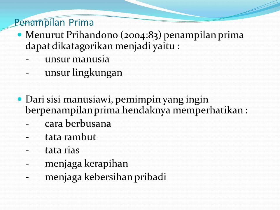 Penampilan Prima Menurut Prihandono (2004:83) penampilan prima dapat dikatagorikan menjadi yaitu : - unsur manusia.