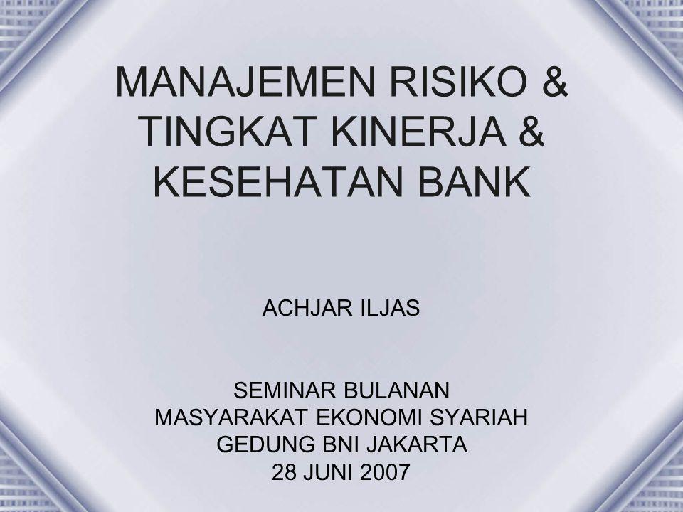 MANAJEMEN RISIKO & TINGKAT KINERJA & KESEHATAN BANK