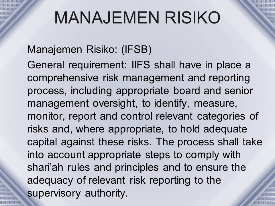 MANAJEMEN RISIKO Manajemen Risiko: (IFSB)