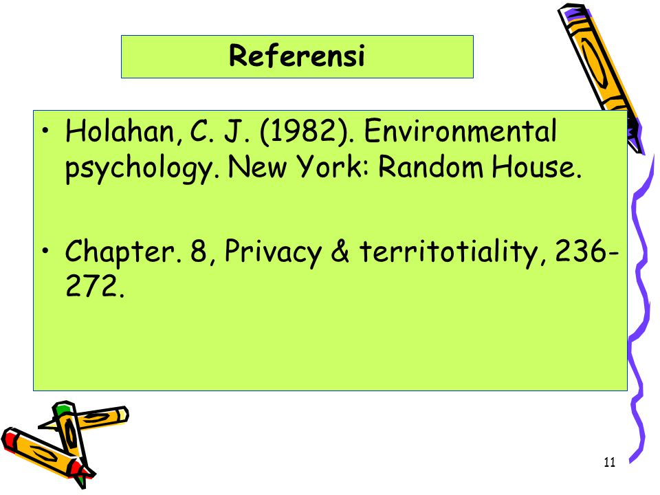 Referensi Holahan, C. J. (1982). Environmental psychology.