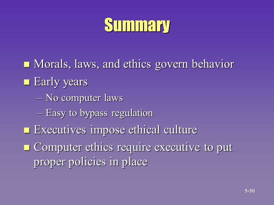 Summary Morals, laws, and ethics govern behavior Early years
