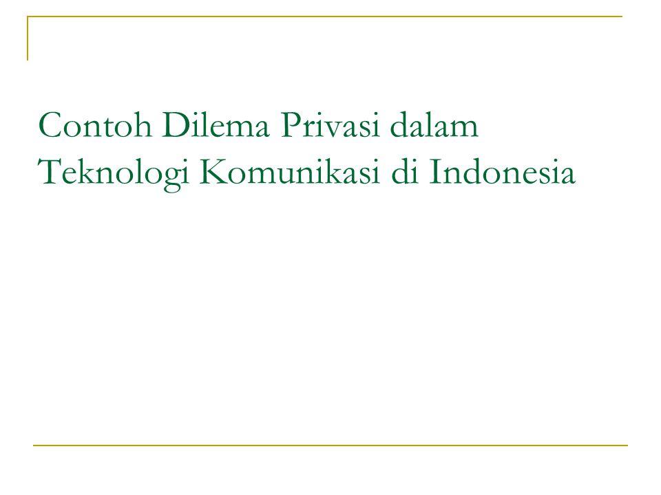 Contoh Dilema Privasi dalam Teknologi Komunikasi di Indonesia