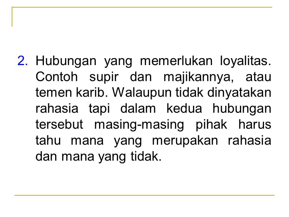 2. Hubungan yang memerlukan loyalitas