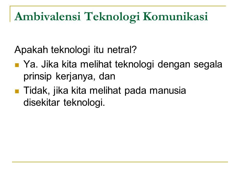 Ambivalensi Teknologi Komunikasi