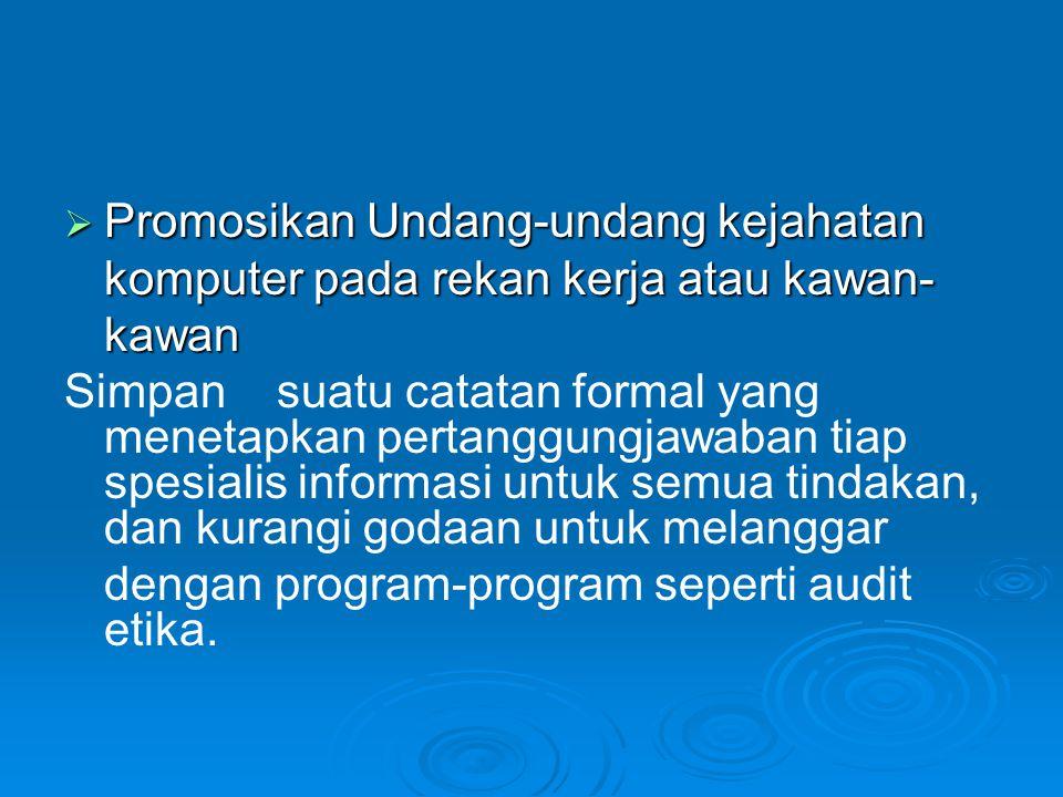 Promosikan Undang-undang kejahatan komputer pada rekan kerja atau kawan-kawan