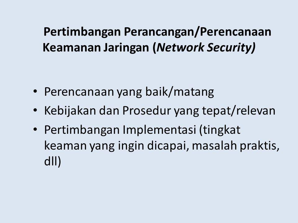 Pertimbangan Perancangan/Perencanaan Keamanan Jaringan (Network Security)