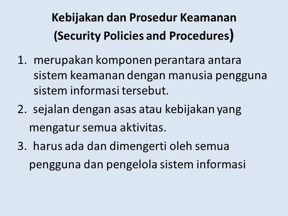 Kebijakan dan Prosedur Keamanan (Security Policies and Procedures)