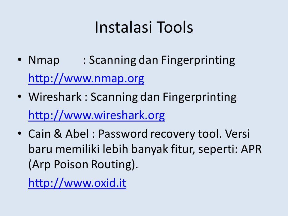 Instalasi Tools Nmap : Scanning dan Fingerprinting http://www.nmap.org