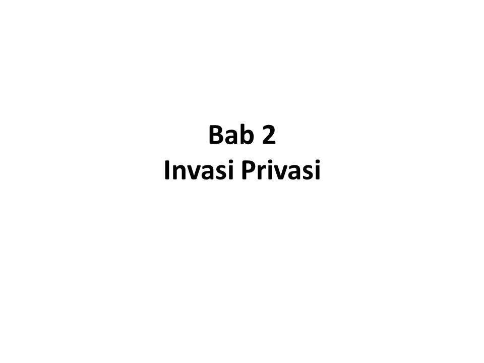 Bab 2 Invasi Privasi