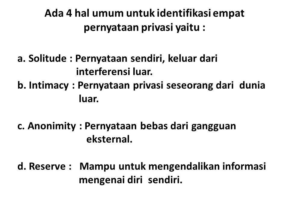 Ada 4 hal umum untuk identifikasi empat pernyataan privasi yaitu :