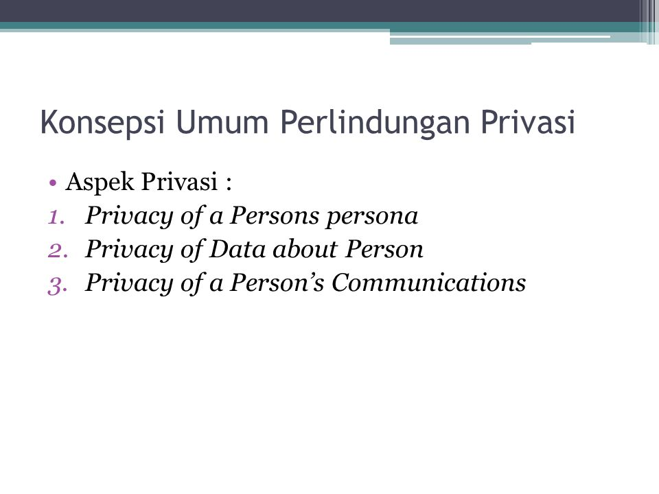 Konsepsi Umum Perlindungan Privasi