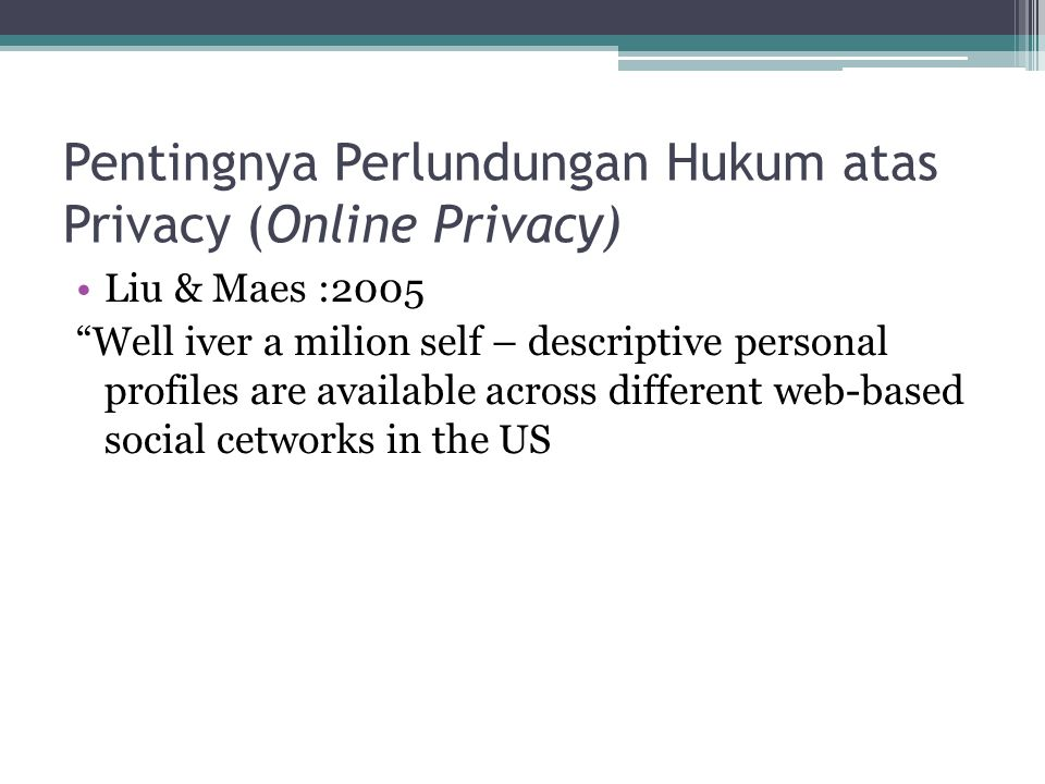 Pentingnya Perlundungan Hukum atas Privacy (Online Privacy)