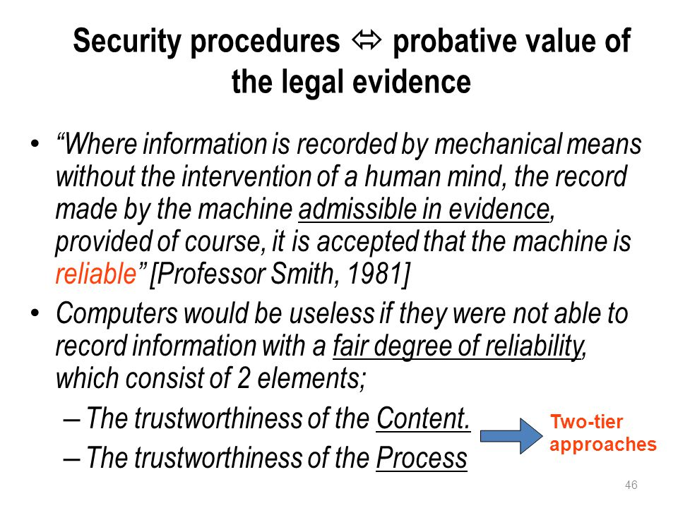 Security procedures  probative value of the legal evidence