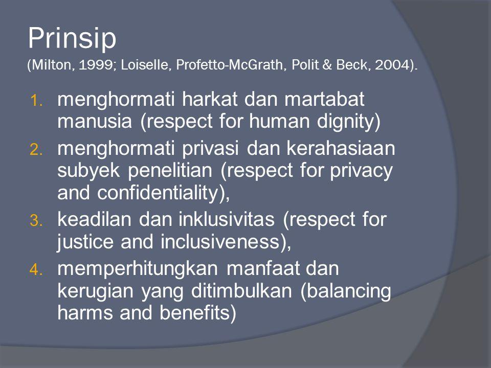Prinsip (Milton, 1999; Loiselle, Profetto-McGrath, Polit & Beck, 2004).
