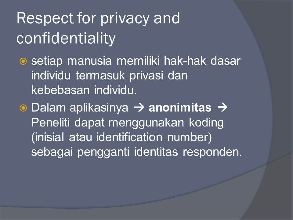 Respect for privacy and confidentiality