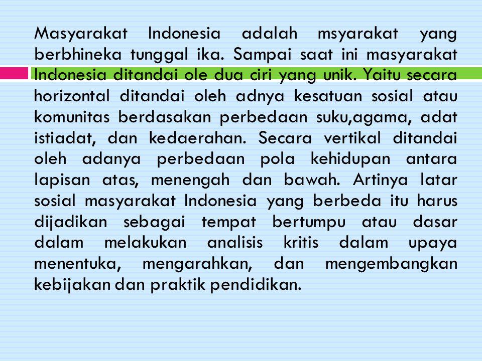Masyarakat Indonesia adalah msyarakat yang berbhineka tunggal ika