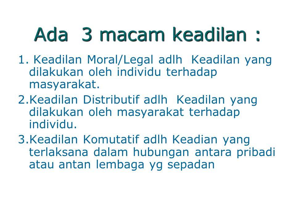 Ada 3 macam keadilan :