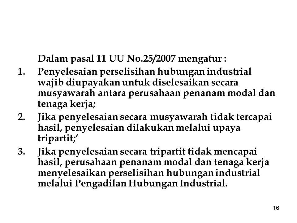 Dalam pasal 11 UU No.25/2007 mengatur :