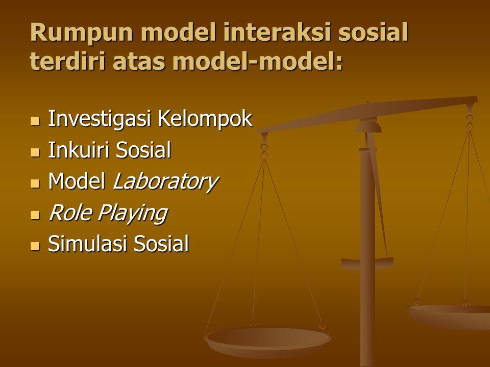 Rumpun model interaksi sosial terdiri atas model-model: