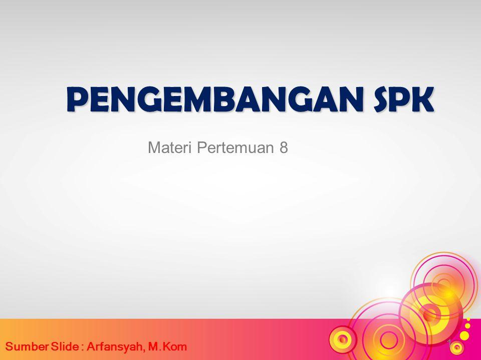 Sumber Slide : Arfansyah, M.Kom