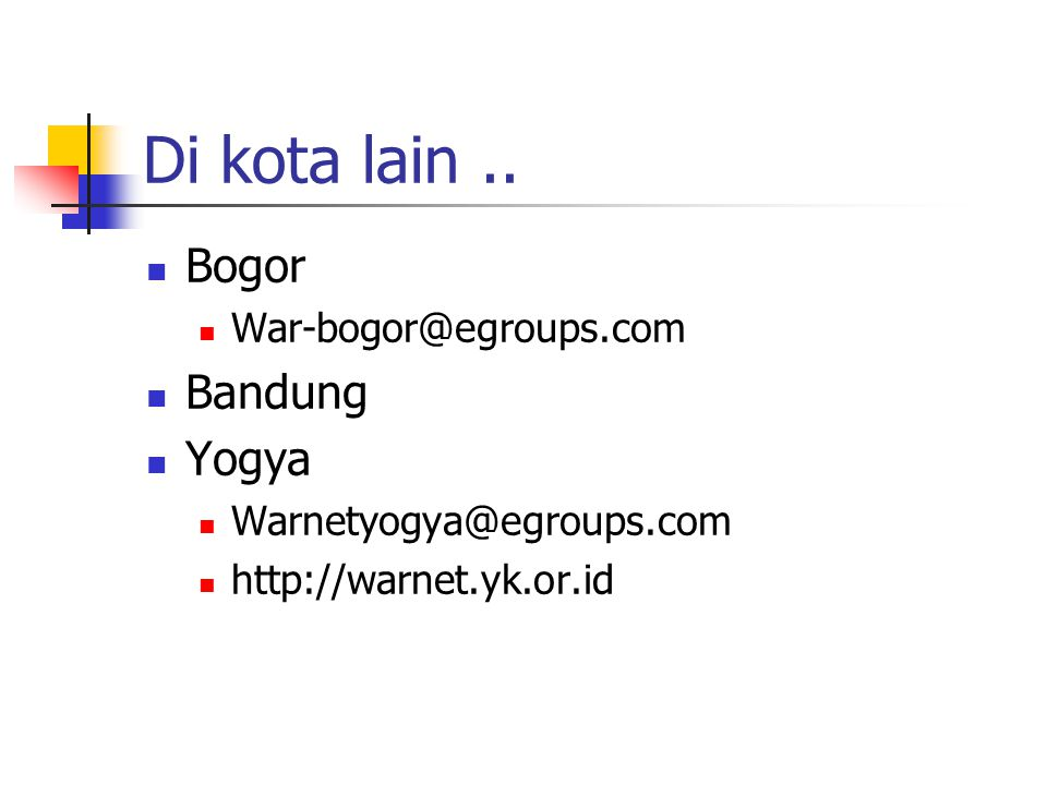 Di kota lain .. Bogor Bandung Yogya War-bogor@egroups.com