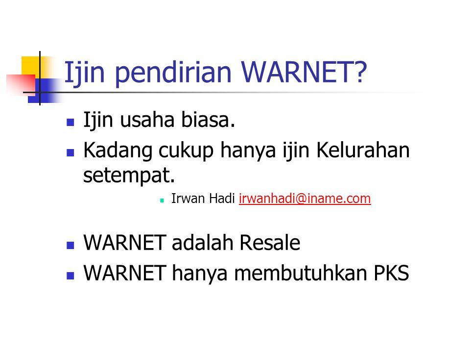 Ijin pendirian WARNET Ijin usaha biasa.