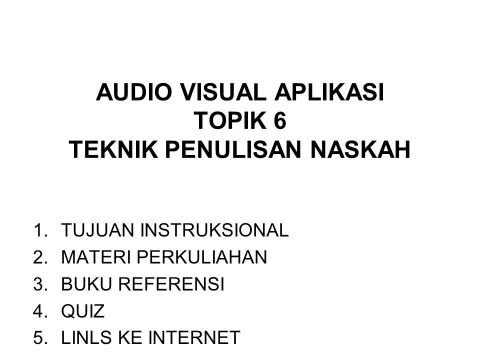 AUDIO VISUAL APLIKASI TOPIK 6 TEKNIK PENULISAN NASKAH