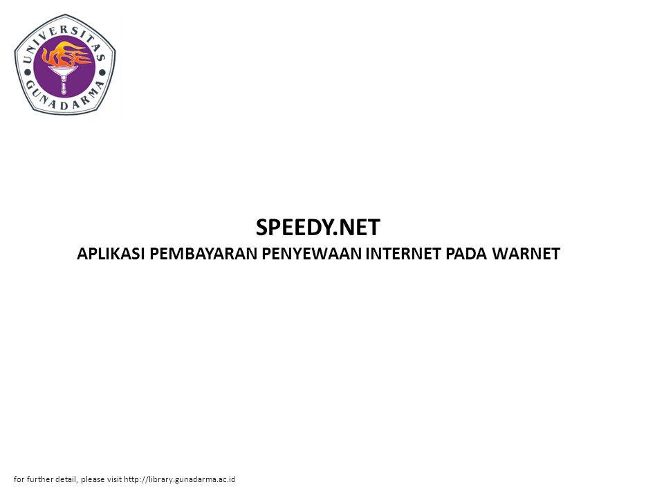 SPEEDY.NET APLIKASI PEMBAYARAN PENYEWAAN INTERNET PADA WARNET