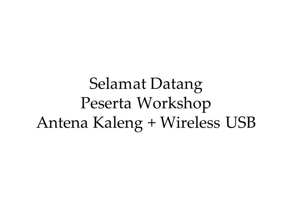 Selamat Datang Peserta Workshop Antena Kaleng + Wireless USB
