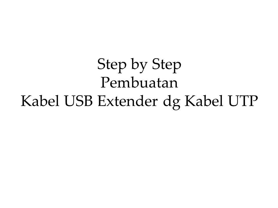Step by Step Pembuatan Kabel USB Extender dg Kabel UTP
