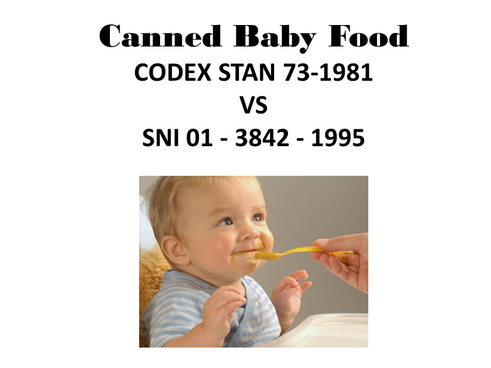 Canned Baby Food CODEX STAN 73-1981 VS SNI 01 - 3842 - 1995