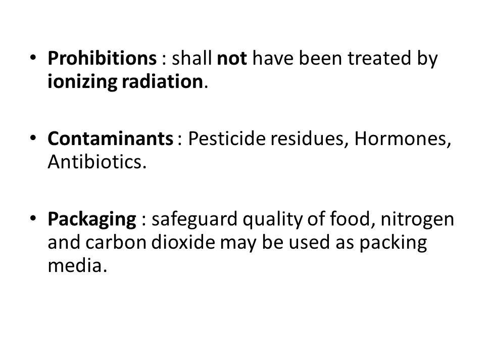 Prohibitions : shall not have been treated by ionizing radiation.
